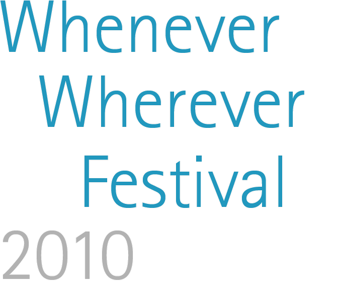 Whenever Wherever Festival 2010