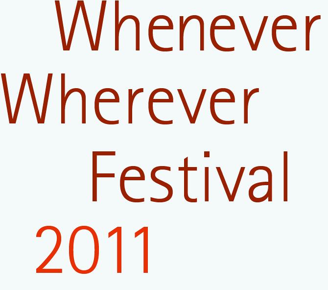 Whenever Wherever Festival 2011