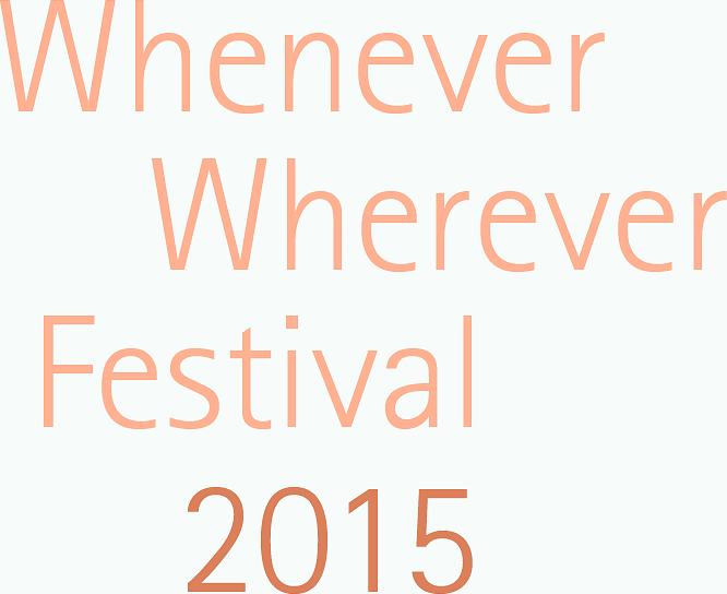 Whenever Wherever Festival 2015