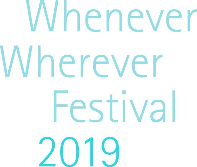 Whenever Wherever Festival 2019