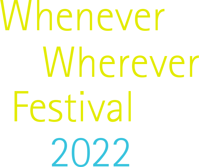 Whenever Wherever Festival 2022